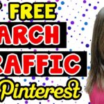 HOW TO GET FREE ORGANIC SEARCH TRAFFIC ON PINTEREST 2020 | 5 TIPS TO BOOST TRAFFIC