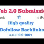High Quality Dofollow Backlinks Banaye 2.0 submision se aur top me laye Blog website sirf 10 days Me