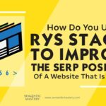 How Do You Use RYS Stacks To Improve The SERP Position Of A Website That Is Stuck?