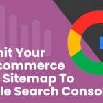How To Boost Your Search Rank By Submitting Your WooCommerce Store Sitemap To Google Search Console