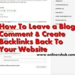 How To Leave A Blog Comment  & Create Backlinks For My Website
