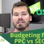 PPC vs SEO - Where Should I Invest My Advertising Budget? Google Ads OR Organic SEO(WEask.tv Q10)