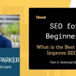What is the Best Way to Improve SEO? Part 3 Technical SEO