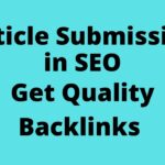 article submission in SEO | Get Quality Backlinks from article submission 2020