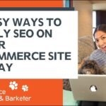 3 Easy Ways to Apply SEO on Your ECommerce Site Today