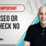 3 Reasons Why Everyone Needs An SEO Plugin For A WordPress Website