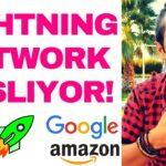 BITCOIN VE ALTCOIN İÇİN LIGHTNING NETWORK BAŞLIYOR! (Google - Amazon - Uber Neler Yapacak?)