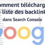 Comment télécharger ses backlinks dans Google Search console (Webmaster Tools) - Gratuit !