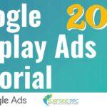 Google Display Ads Tutorial - Create Google Display Network Advertising Campaigns