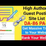 High Authority Guest Posting Sites Lists DA-86 Get Backlinks & Traffic Rank Your Website