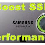 How To: Boost Performance on Samsung SSD in Windows (Magician Software)
