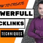 How to Create Powerful Backlinks? Complete Backlink Strategy