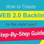 How to Create Web 2.0 Backlinks in The Right Way? (2019)