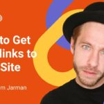 How to Get Backlinks to Your Site