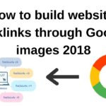 How to build website backlinks through google images 2018