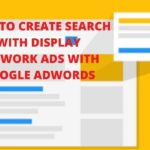 How to create search with display network ads with google adwords