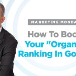 """Marketing Monday - How To Boost Your """"Organic"""" Ranking In Google"""
