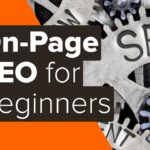 On Page SEO Tutorial for Beginners: 7 Simple Tips That Get More Traffic (2020)