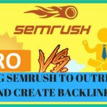 SEMrush Outreach Feature To Build Awesome Backlinks