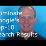 SEO: How to rank & dominate Google top 10 search results and have multiple listings in Google search