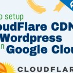 Setup Cloudflare CDN for WordPress on Google Cloud
