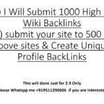 Submit 1000 High PR Wiki Backlinks  | submit your site to 500 or above sites