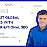 Webinar: Boost Global Sales with International SEO with Chris Raulf