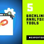 5 Backlink Analysis Tools SEO Backlinks Expert Guide 2020   #DMTindia