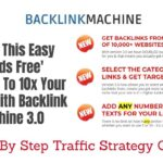 Backlink Machine 3 0 (My 10x Traffic Strategy, Review, Bonus)