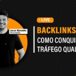 Backlinks e SEO: Como Conquistar Tráfego Qualificado