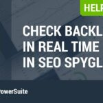 Check on your backlinks in real time using SEO SpyGlass