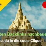 Die besten Backlinks nachbauen & Googles Cliquendenken voll ausnutzen