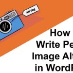 How to Write the Perfect Image Alt Tags in WordPress
