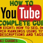 How to Youtube - Lesson 8 - How to SEO and Improve Your Search Rankings. Titles, Descriptions & Tags