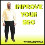 Improve Your SEO with the Ira Bowmans