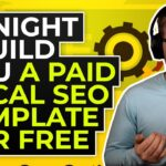 Tonight I Build You a Paid Local SEO Template For Free