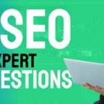 Top Tips For Choosing The Right SEO Consultant - SEO EXPERT QUESTIONS