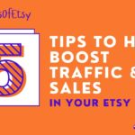 5 Secret Tips To Help Boost Traffic & Sales To Your Etsy Shop | How to Start an Etsy Shop