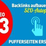 Backlinks Aufbauen - Web 2.0 Pufferseiten mit SEO-Autopilot erstellen [Video 003] [Deutsch]