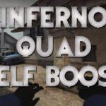 CSGO: Inferno Quad Self Boost