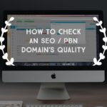 Check The Quality of an SEO / PBN Domain (Expired Domain or Aged Domain)