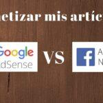 Con quien monetizo mi blog? Google Adsense o Audience Network?