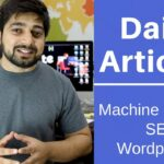 Daily articles on Machine Learning, SEO, wordpress and more