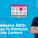Ecommerce SEO: 3x Ways To Eliminate Duplicate Content