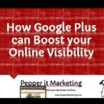 How Google Plus can Boost your Online Visiblity
