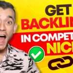 How To Get Backlinks In VERY Competitive Niches