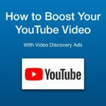 How to Boost Your YouTube Video Views Using Video Discovery Ads
