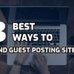 How to Find Guest Posting Sites? and Make Free Dofollow Backlinks