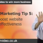 How to Use Video | Video Marketing Tip #5: Boost Website Effectiveness