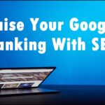 How to raise your Google Ranking with SEO